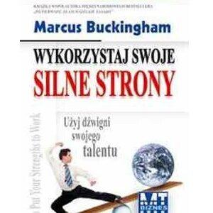 Marcus Buckingham Wykorzystaj swoje silne strony